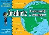 Gradnetz - Orientierungshilfe und Ordnungsfaktor: Aufgaben und Projekte zum Umgang mit Atlas und Gradnetz - Reinhard Kracht