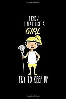 Lacrosse Notebook I know I Play Like A Girl Try To Keep Up: Notebook graph paper 120 pages 6x9 perfect as math book, sketchbook, workbook, diary 6x9 for lacrosse ball player