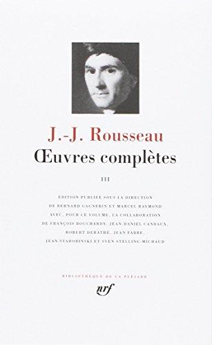 Rousseau : Oeuvres complètes, tome 3 (Bibliothèque de la Pléiade)