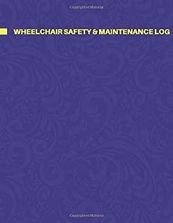 Wheelchair Safety & Maintenance Log: Wheelchair Maintenance Log Book, Routine Inspection Log, Safety and Repair Tasks Measures, Check Arm Locks, ... Christmas, (Wheelchair Maintenance Logs)