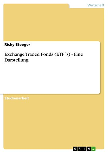 Exchange Traded Fonds (ETF´s) - Eine Darstellung