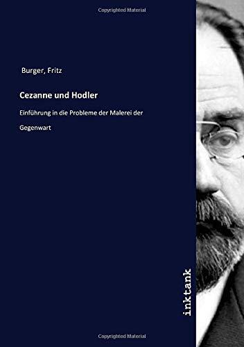 Cezanne und Hodler: Einführung in die Probleme der Malerei der Gegenwart