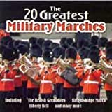 The 20 Greatest Military Marches [Import Allemand]