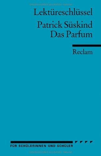 Patrick Süskind: Das Parfum. Lektüreschlüssel by Helmut Bernsmeier(Dezember 2005)