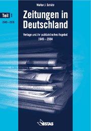 Zeitungen in Deutschland: Verlage und ihr publizistisches Angebot 1949-2004
