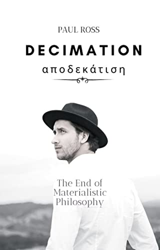 Decimation αποδεκάτιση: The End of Materialistic Philosophy