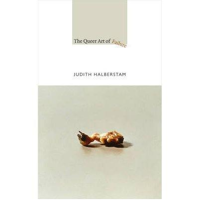 The Queer Art of Failure (John Hope Franklin Center Books (Paperback)) (Paperback) - Common