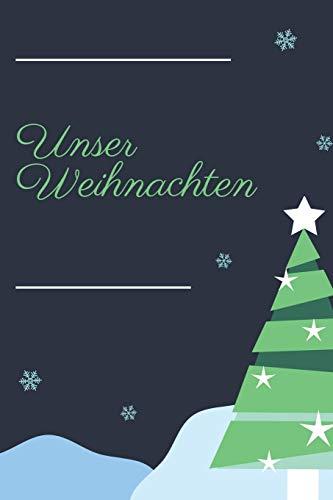 Unser Weihnachten: A5 Blank Lustiges Weihnachts Motiv Notizbuch für Weihnachten oder Nikolaus als Geschenk für die Adventszeit, Weihnachtswünsche und Weihnachtsplanung 120 Seiten 6x9