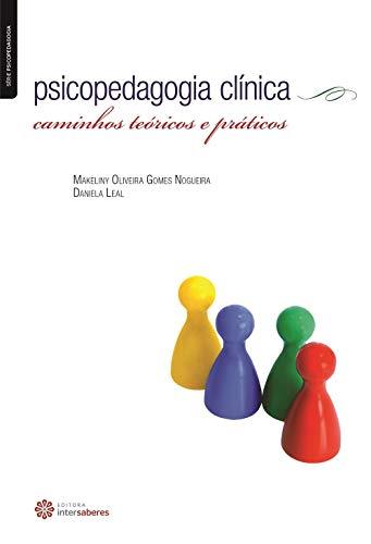 Psicopedagogia clínica: caminhos teóricos e práticos