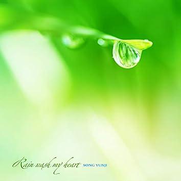 Rain wash my heart