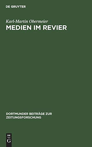 """Medien im Revier: Entwicklungen am Beispiel der """"Westdeutschen Allgemeinen Zeitung"""" (WAZ) (Dortmunder Beiträge zur Zeitungsforschung, Band 48)"""