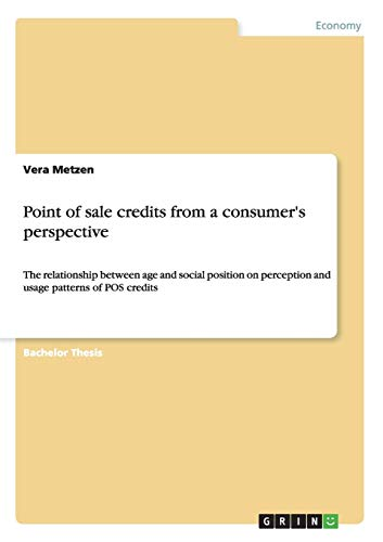 Point of sale credits from a consumer's perspective: The relationship between age and social position on perception and usage patterns of POS credits