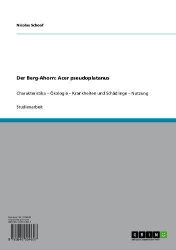 Der Berg-Ahorn: Acer pseudoplatanus: Charakteristika – Ökologie –  Krankheiten und Schädlinge – Nutzung (German Edition)