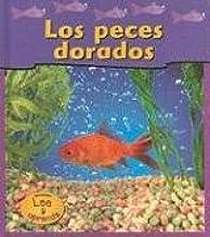 Los Peces Dorados / Goldfish (Las Mascotas De Mi Casa / Pets at my House) (Spanish Edition)