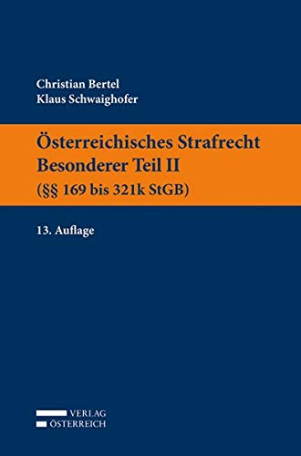 Österreichisches Strafrecht. Besonderer Teil II (§§ 169 bis 321k StGB)