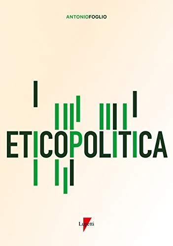 Eticopolitica. La gestione etica della politica