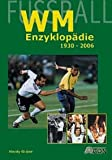 Hardy Grüne: Fußball-WM-Enzyklopädie 1930 - 2006