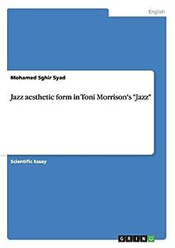 Jazz aesthetic form in Toni Morrison s  Jazz