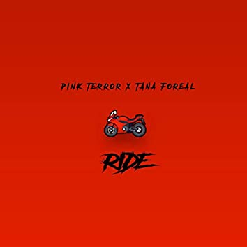 Ride (feat. Tana Foreal)