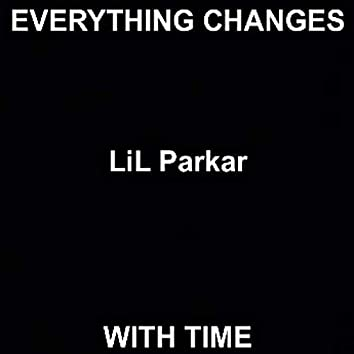 Everything Changes With Time