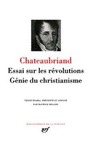 Essai sur les revolutions/Genie du christianisme (Bibliothèque de la Pléiade)