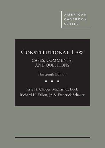 Compare Textbook Prices for Constitutional Law: Cases, Comments, and Questions American Casebook Series 13 Edition ISBN 9781642422504 by Choper, Jesse,Dorf, Michael,Fallon  Jr., Richard,Schauer, Frederick