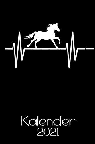 Kalender 2021: Wochenplaner & Kalender 2021 für Pferdebesitzer und Pferdeliebhaber / Reitsport / Reiterin / Reiter / A5