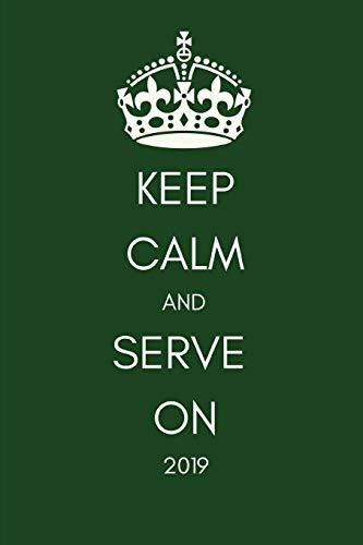 Keep Calm and Serve On 2019: Funny Week to View Daily Personal Diary and Goal Planner For Badminton, Tennis, Squash and Many More Sports Lovers