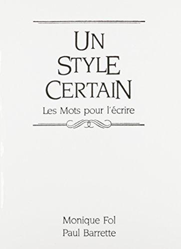 Un style certain: Les Mots pour l'écrire (French Edition)