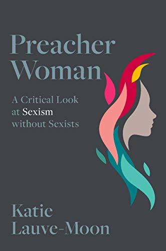 Preacher Woman: A Critical Look at Sexism without Sexists (English Edition)