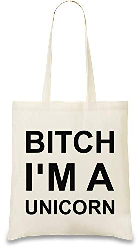 B *** h Ich bin ein Einhorn Funny Slogan - B***h I'm A Unicorn Funny Slogan Custom Printed Tote Bag| 100% Soft Cotton| Natural Color & Eco-Friendly| Unique, Re-Usable & Stylish Handbag For Every Day
