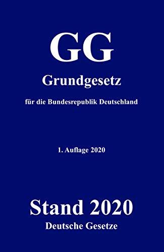 GG - Grundgesetz für die Bundesrepublik Deutschland - Deutsche Gesetze: Das aktuelle Grundgesetz (GG) im kompakten Taschenbuch Format
