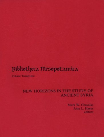 New Horizons in the Study of Ancient Syria (Bibliotheca Mesopotamica)