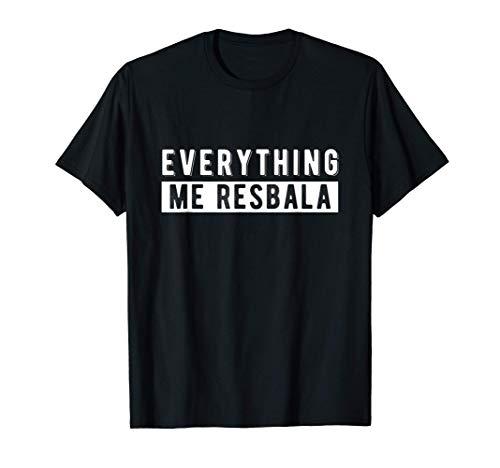 Everything me resbala, no me importa Camiseta