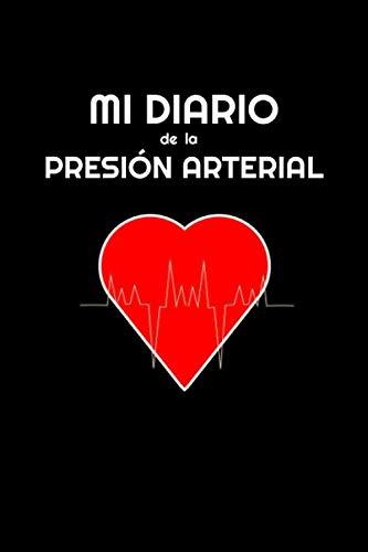 Mi diario de la Presión Arterial: Registra y monitorea tu presión arterial todos los días.