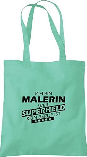 Shirtinstyle Bolsa de Tela, Algodón Yo Bin Malerin Weil Súper Héroes Ningún Oficio Es, Oficio Formación Terminaciones - Mint, 38 cm x 42 cm