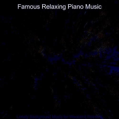 Famous Relaxing Piano Music