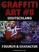 Graffiti Art, Bd.8, Deutschland, Figuren & Character