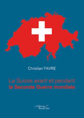 La Suisse avant et pendant la Seconde Guerre mondiale