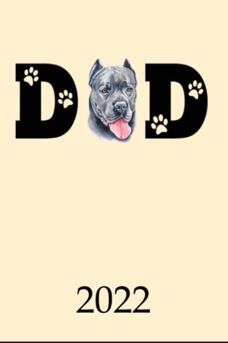 2022: Calendar Cane Corso Dog Dad Monthly Weekly Daily Planner | Cute Cane Corso Dogs Planner | Dated Week Day Month Calendar 2022 With US Holidays ... Family Work & Sports 140 Sites 6x9 Gift
