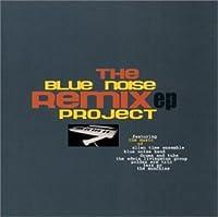 Vol. 1-Blue Noise Remix Project Ep