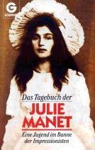 Das Tagebuch der Julie Manet. Eine Jugend im Banne der Impressionisten.
