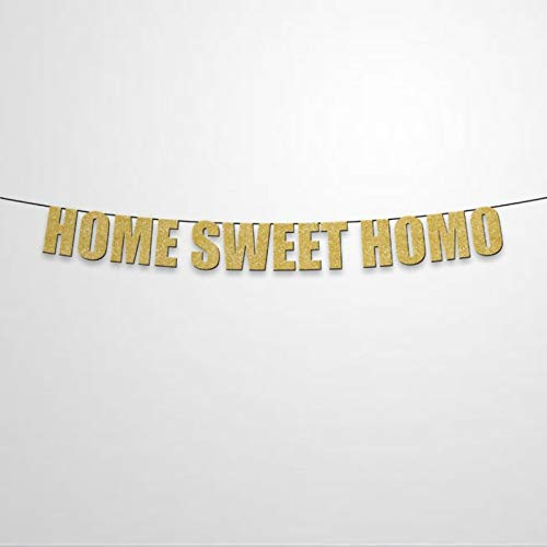 Home Sweet HOMO Custom Gold Glitter Letters Party Banner Signs,Fun Decoration Paper Sign for Birthday,Wedding,Kit,Baby Showers,Home,Engagemen Indoor& Outdoor.