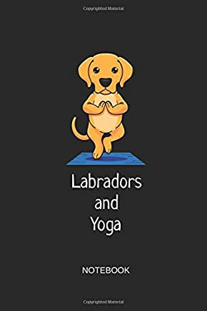 Labradors And Yoga Notebook: Blank Lined Journal 6x9 - Yoga Dog Workout Fitness Gift