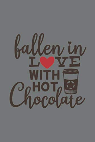 Falling in love with hot chocolate: Valentine Notebook Gift (120) Line Pages Journal (6 x 9 inches) | Non Cheesy Valentines Day Gift For Him | First ... Gifts | February 14 Journal To Write In