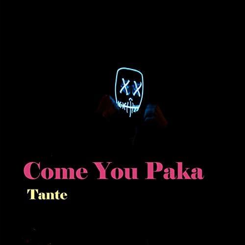 Come You Paka