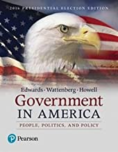 Government in America: People, Politics, and Policy (2016 Presidential Election Edition)