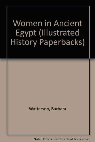 Women in Ancient Egypt (Illustrated History Paperbacks)