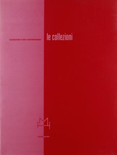 Le collezioni acquisizioni di arte contemporanea. Istituto nazionale per la grafica
