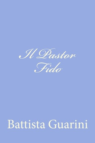 Il Pastor Fido (Italian Edition)